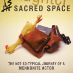 Laughter is Sacred Space: Memoir of an Anabaptist comedian