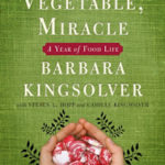 A review of Animal, Vegetable, Miracle: A Year of Food Life by Barbara Kingsolver